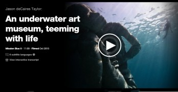 Ted Talk: Jason deCaires Taylor – Underwater Art Museum