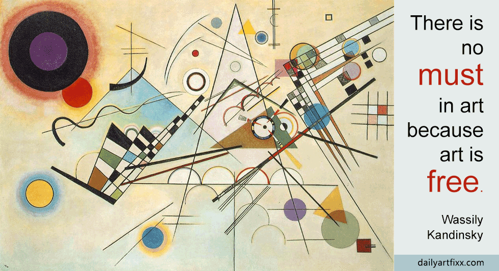 Kandinsky - There is no must in art because art is free. Art Quotes