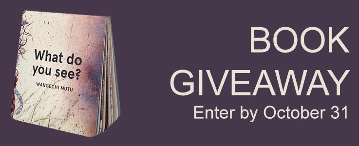 Wangechi Mutu: What do you see? Book Giveaway